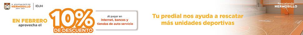En febrero aprovecha el 10% de descuento al pagar en internet, bancos y tiendas de auto servicio. Tu predial nos ayuda a rescatar más unidades deportivas. Ayuntamiento de Hermosillo.